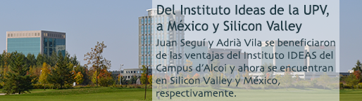 Del Instituto Ideas de la UPV, a M�xico y Silicon Valley